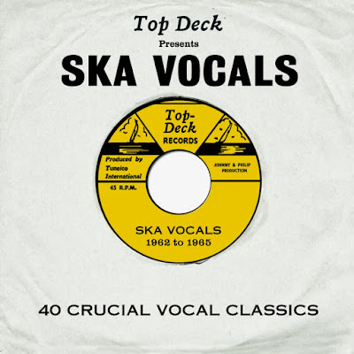 TOP DECK PRESENTS: SKA VOCALS - 40 Crucial Vocal Classics 1962 to 1965