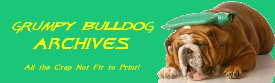 Grumpy Bulldog's Archives