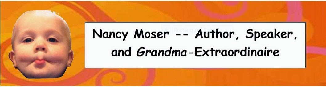 Nancy Moser -- Author, Speaker, and Grandma-Extraordinaire