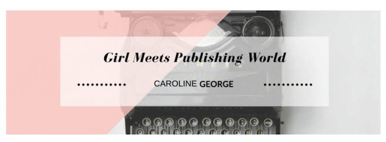 Caroline George: Girl Meets Publishing World