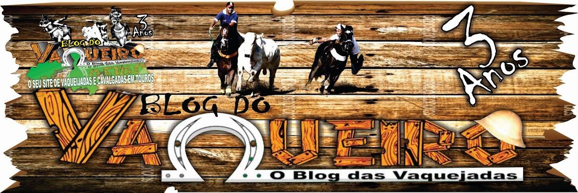 BLOG DO VAQUEIRO - O seu site de vaquejadas e Cavalgadas