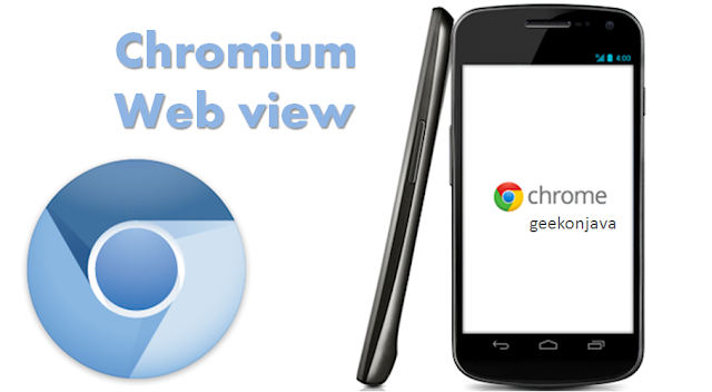 Chromium WebView - Custom Android WebView,WebView - Custom Android WebView,Custom Android WebView,Android WebView,how to create own webview android,create own webview android,own webview android,webview android