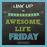 Awesome Life Friday