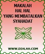 Makalah Hal Yang Membatalkan Syahadat