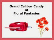 Floral Fantasies Grand Calibur candy!