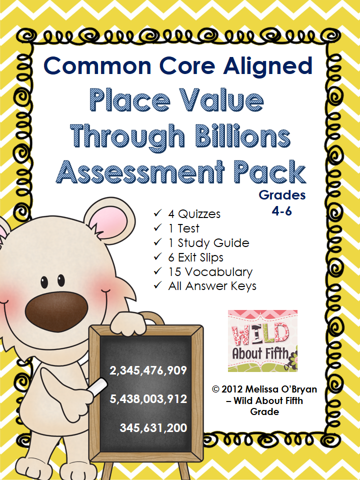 http://www.teacherspayteachers.com/Product/Common-Core-Place-Value-Through-Billions-Assessment-Pack-509353