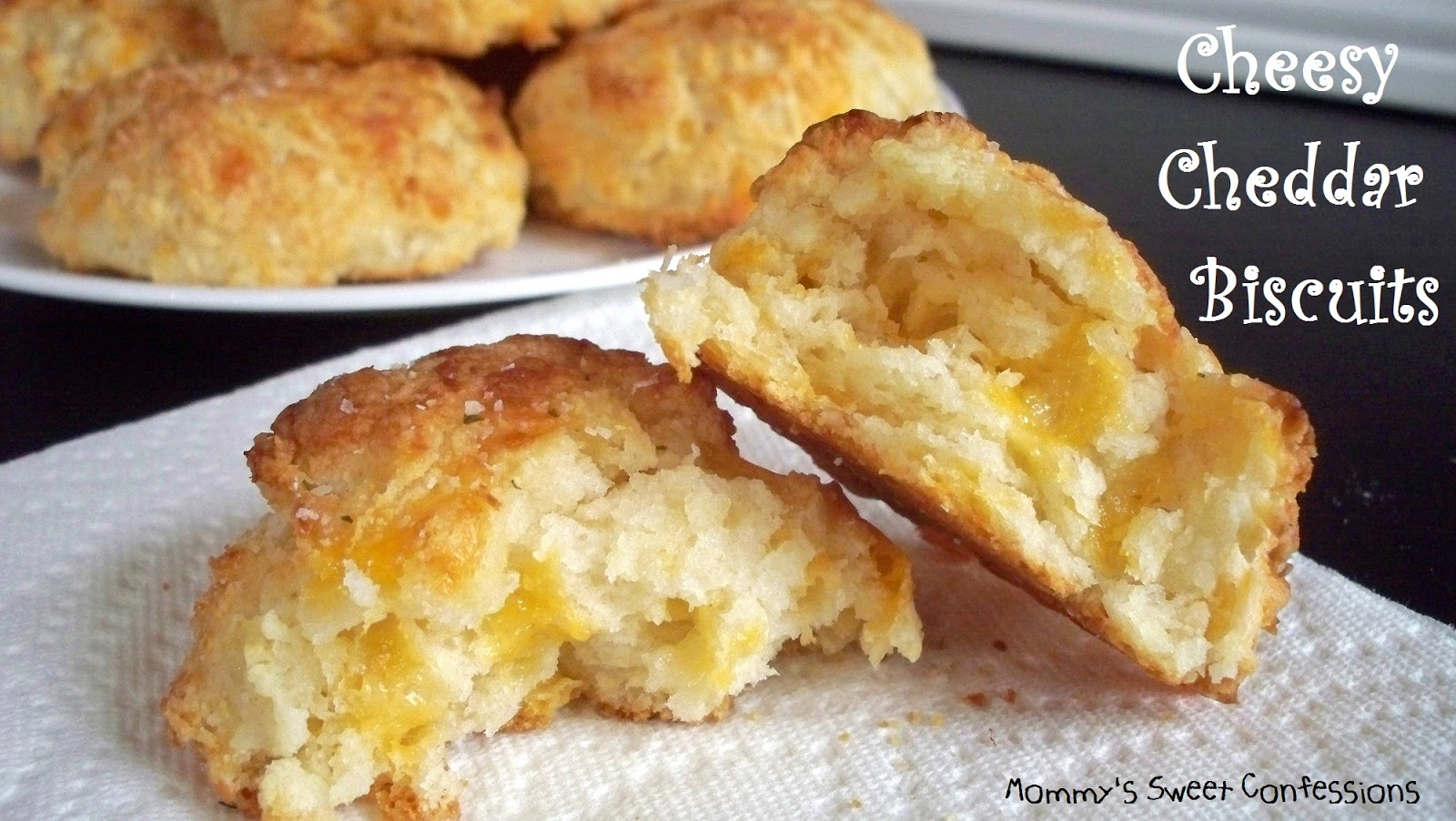 MOMMY'S SWEET CONFESSIONS: Cheesy Cheddar Biscuits
