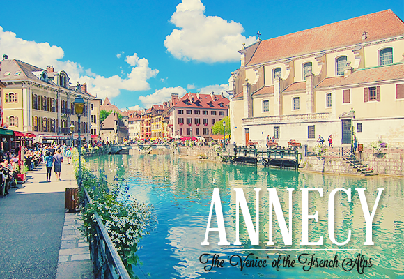 Annecy - Venice French Alps Things to Do Travel France