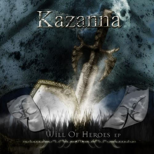 Album Review Kazanna - Will Of Heroes (EP) (2011)