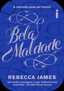 Bela Maldade, Rebecca James