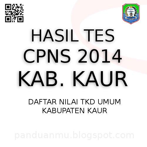 hasil tes CPNS 2014 Kab Kaur