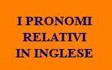 FRASI CON I PRONOMI RELATIVI IN INGLESE