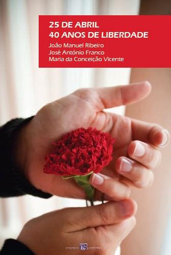 """""""25 de abril, 40 anos de liberdade"""" (antologia)"""