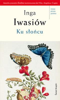 """Inga Iwasiów – """"Ku słońcu"""""""