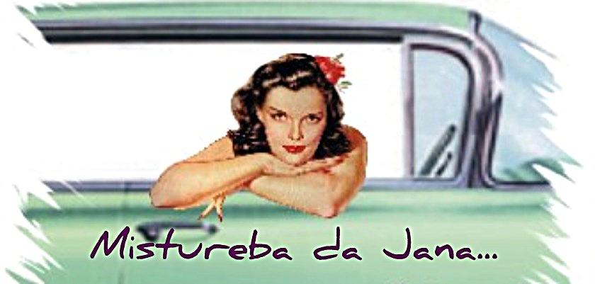 MISTUREBA da JANA...