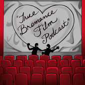 Subscribe to True Bromance Film Podcast on iTunes