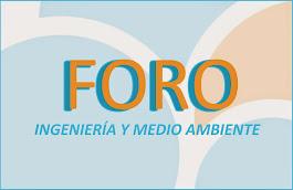 FORO DE INGENIERÍA Y MEDIO AMBIENTE