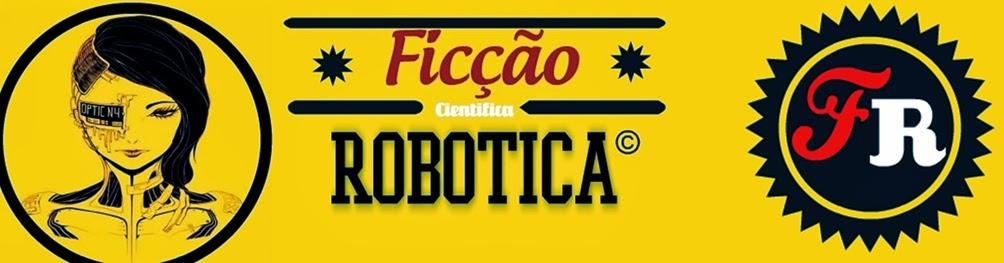 Ficção Robótica