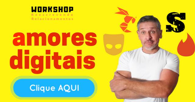 6° Edição do Workshop Reescrevendo Relacionamentos em São Paulo