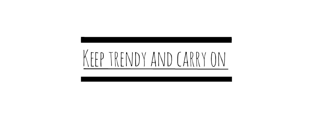 Keep trendy and carry on