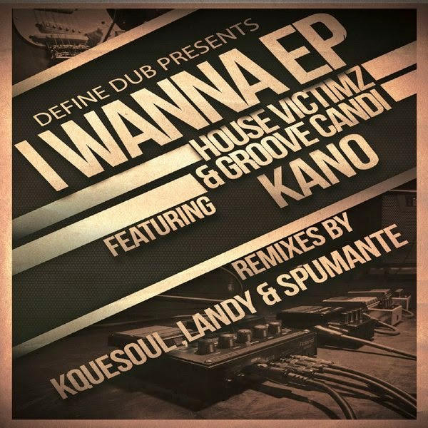 House victimz groove candi kano i wanna original mix for Define house music