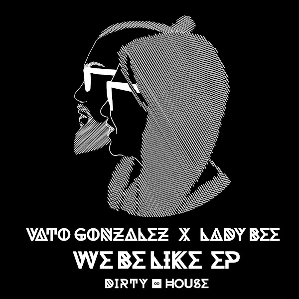 Vato Gonzalez & Lady Bee - We Be Like - EP Cover