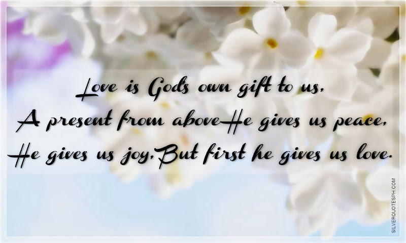 Love Is God's Own Gift To Us, Picture Quotes, Love Quotes, Sad Quotes, Sweet Quotes, Birthday Quotes, Friendship Quotes, Inspirational Quotes, Tagalog Quotes