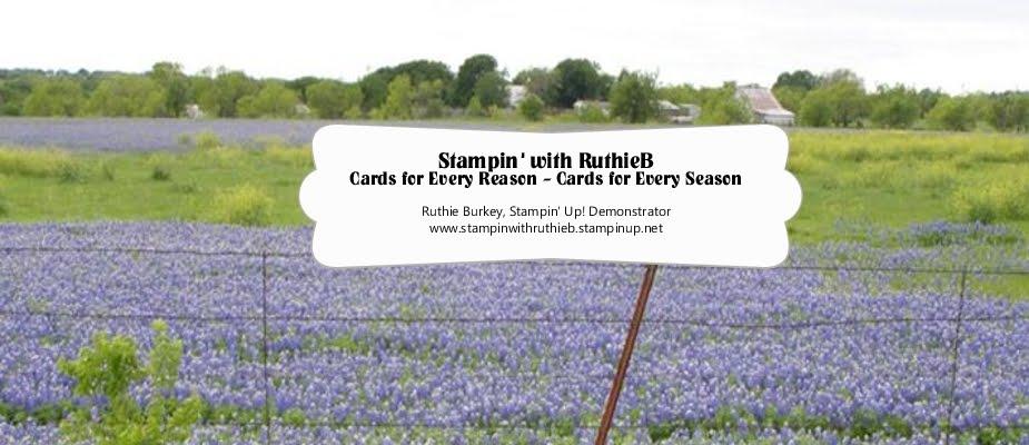 Ruthie Burkey, Stampin' Up! Demonstrator, Stampin' with RuthieB