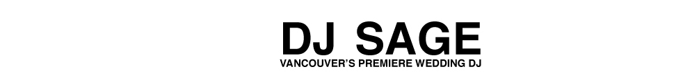 DJ Sage - Vancouver Wedding DJ
