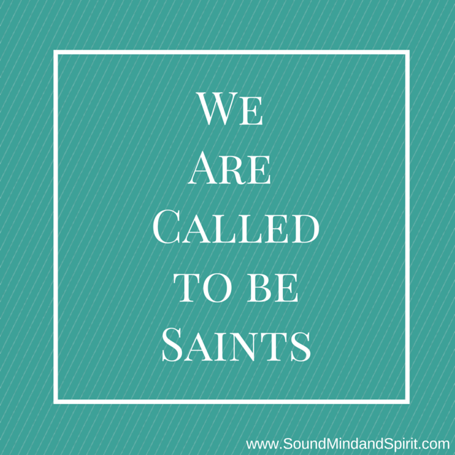 We are called to be saints