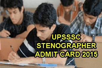 UPSSSC Stenographer Admit Card 2015 Download Now. Uttar Pradesh Stenographer Exam Date is 19 July 2015. UPSSSC Steno Admit Card / Call Letter 2015, upsssc.gov.in Stenographer Admit Card with Registration Number wise