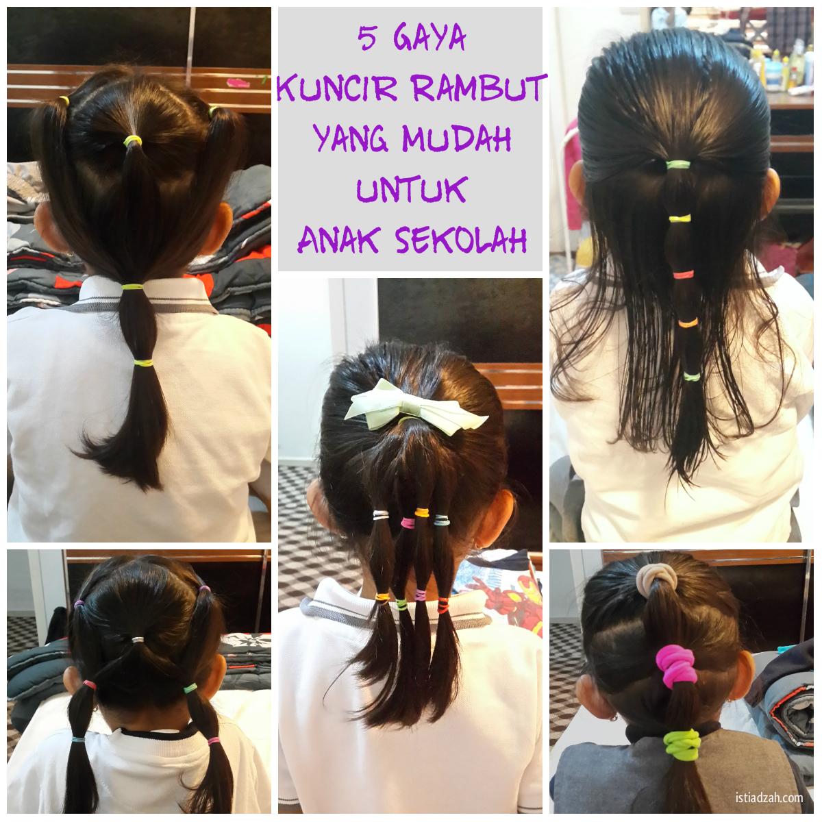 Istiadzah Rohyati Gaya Kuncir Rambut Yang Mudah Untuk Anak Sekolah - Gaya rambut anak perempuan ke sekolah