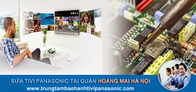 Sửa tivi panasonic tại quận Hoàng Mai