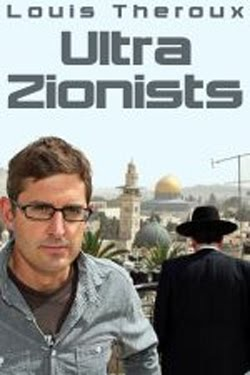 Louis Theroux - Ultra Zionists (2011)