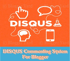 How To Add DISQUS Comment System In Blogger