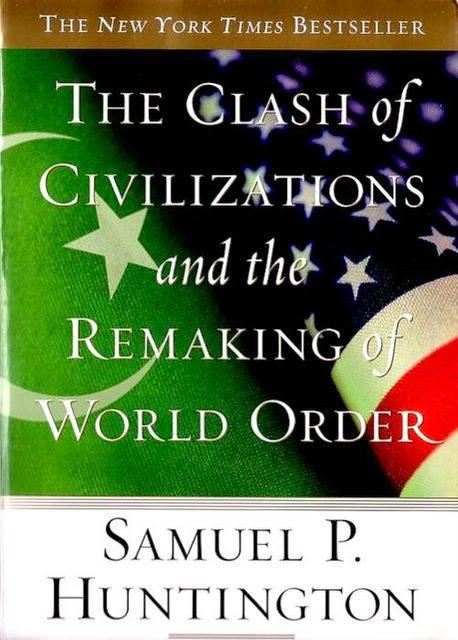 samuel huntington seminal clash of civilizations thesis