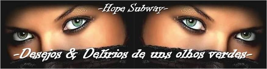 - Desejos & delírios de uns olhos verdes - By Hope Subway