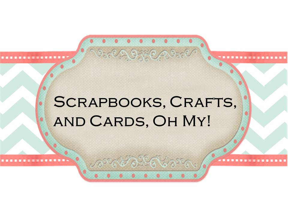 Scrapbooks, Crafts, and Cards, Oh My!