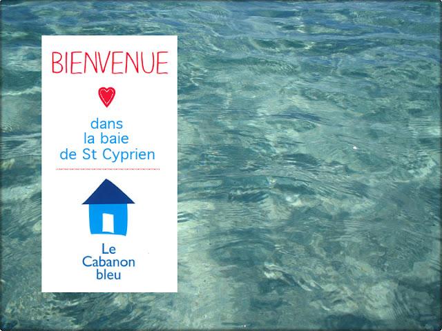 Cabanon Bleu- Baie de St Cyprien
