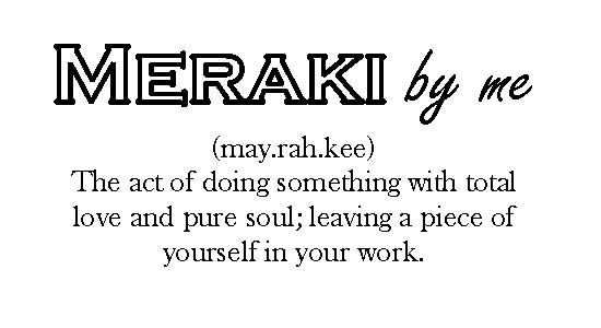 Meraki by Me