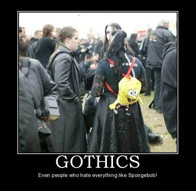 Gothics - Even People Who Hate Everything Like Spongebob