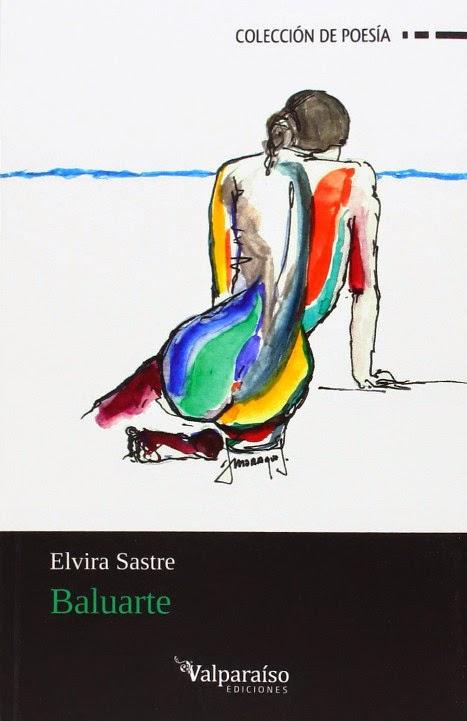 LIBRO - Baluarte  Elvira Sastre (Valparaíso, 19 mayo 2014)  Literatura, Poesía | Edición papel