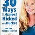 30 Ways I Almost Kicked the Bucket - Free Kindle Non-Fiction