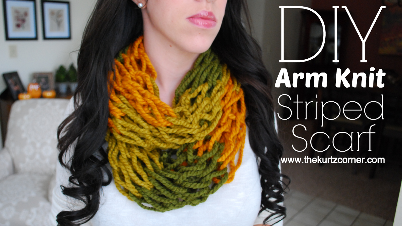 The Kurtz Corner: DIY Arm Knitting - 30 Minute Striped Infinity Scarf