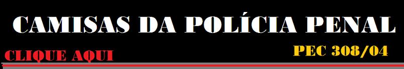 Camisas da Polícia Penal