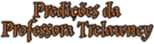 Predições da Professora Trelawney | Ordem da Fênix Brasileira