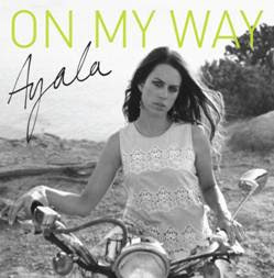 Ayala to Release New Single 'On My Way' – October 7th 2013