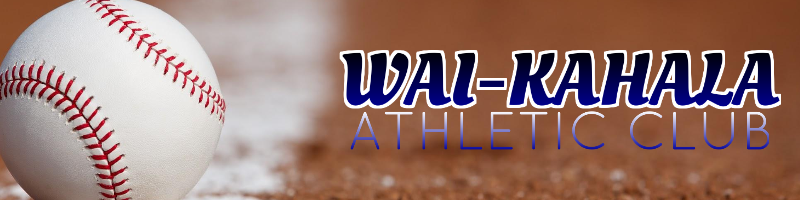 Wai-Kahala Athletic Club (WKAC) - Baseball