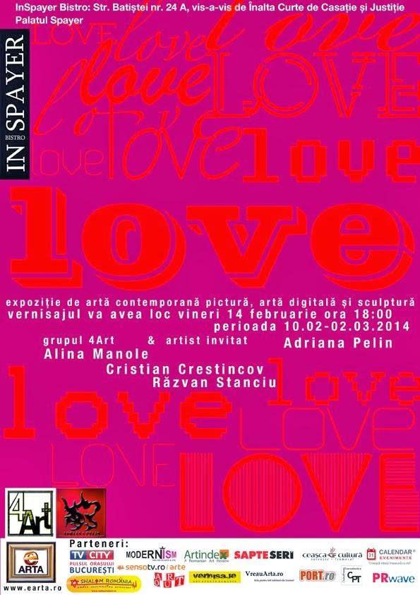 "Vernisaj Expozitie Grup 4Art ""Love"" 14 Februarie 2014 ora 18.00 Bistro InSpayer, Str.Batistei 24A"