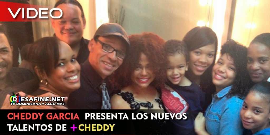 http://www.desafine.net/2015/02/cheddy-garcia-presenta-los-nuevos-talentos-de-mas-cheddy.html